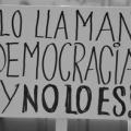 Imagen de cartel - lo llaman democracia y no lo es -