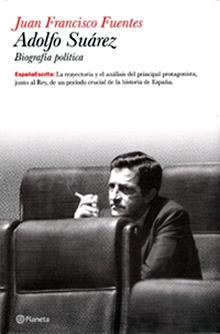 Portada del libro Adolfo Suárez, biografía política (Planeta, 2011)