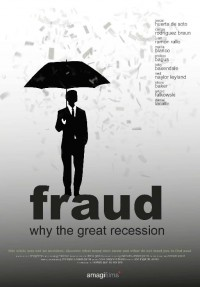 Fraud: Why The Great Recession - Poster