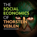 The Social Economics of Thorstein Veblen